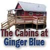The                                       Cabins at Ginger Blue
